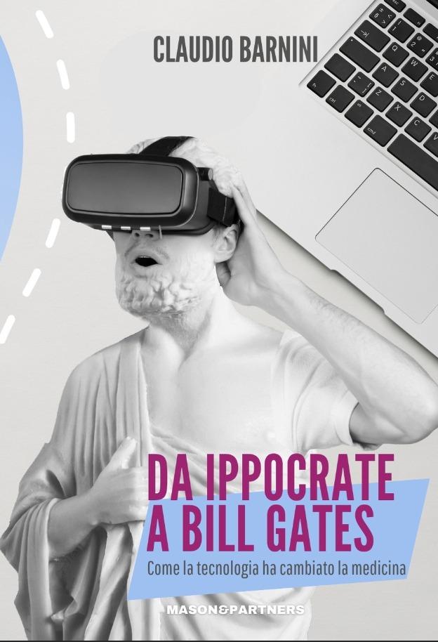 Da Ippocrate a Bill Gates. Come la tecnologia ha cambiato la medicina.